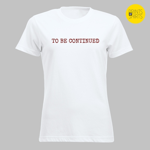 To be continued op je shirt 2