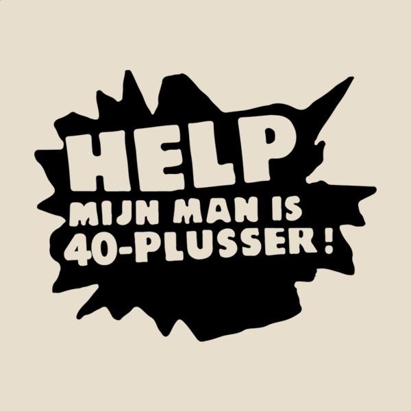 Uitgelezene Help, mijn man is 40-plusser! - in zwart XM-07